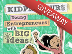 Giveaway: Kidpreneurs Book and a Review